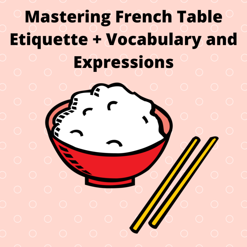 Mastering French Table Etiquette + Vocabulary and Expressions